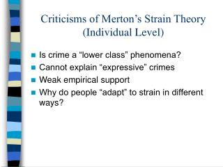 Criticisms of Merton s Strain Theory Individual Level