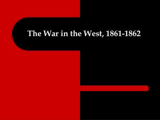 The War in the West, 1861-1862