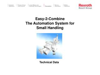 Easy-2-Combine  The Automation System for  Small Handling
