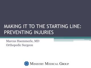 MAKING IT TO THE STARTING LINE: PREVENTING INJURIES
