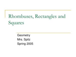 Rhombuses, Rectangles and Squares