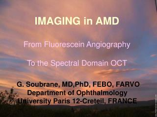 IMAGING in AMD From Fluorescein Angiography  To the Spectral Domain OCT