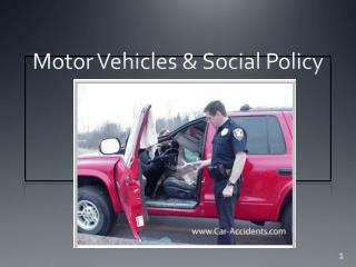 Motor Vehicles & Social Policy