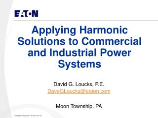 Applying Harmonic Solutions to Commercial and Industrial Power Systems
