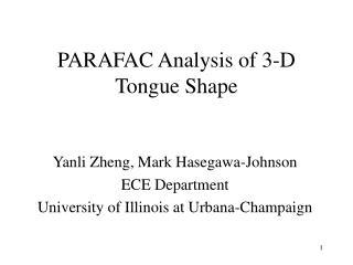 PARAFAC Analysis of 3-D Tongue Shape