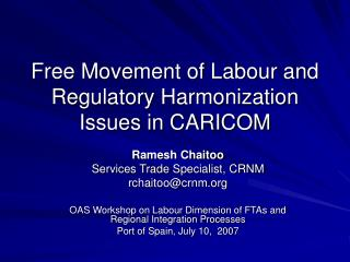 Free Movement of Labour and  Regulatory Harmonization Issues in CARICOM