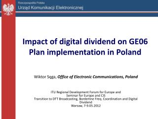 Impact of digital dividend on G E 06 Plan implementation in Poland