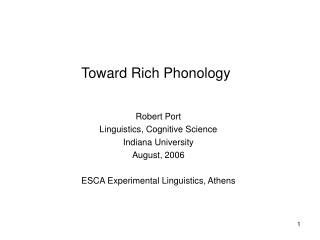 Toward Rich Phonology