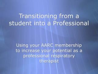 Transitioning from a student into a Professional