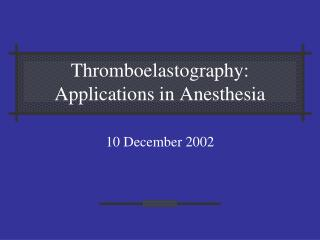 Thromboelastography: Applications in Anesthesia