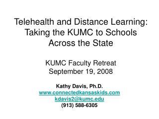 Kathy Davis, Ph.D. connectedkansaskids kdavis2@kumc (913) 588-6305