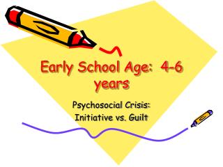 Early School Age:  4-6 years