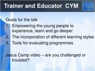 Trainer and Educator  CYM