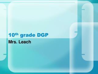 10 th  grade DGP