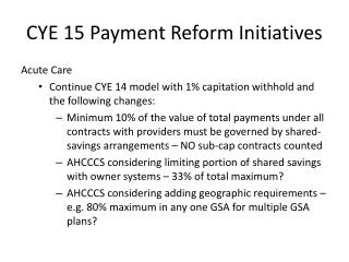 CYE 15 Payment Reform Initiatives