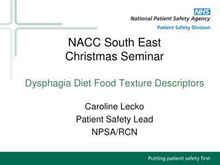 NACC South East  Christmas Seminar Dysphagia Diet Food Texture Descriptors