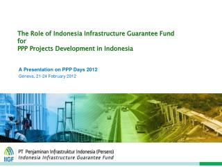 The Role of Indonesia Infrastructure Guarantee Fund for PPP Projects Development in Indonesia