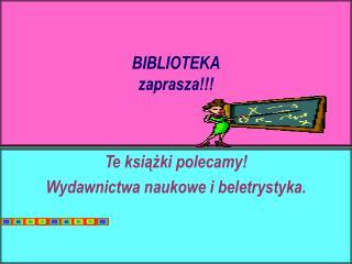 BIBLIOTEKA  zaprasza!!!