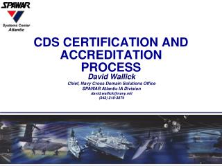CDS CERTIFICATION AND ACCREDITATION PROCESS