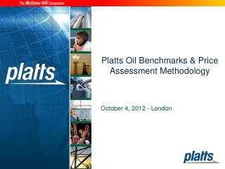 Platts  Oil  B enchmarks  &  P rice  A ssessment  M ethodology