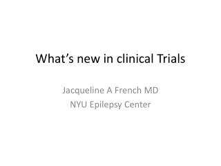 What�s new in clinical Trials