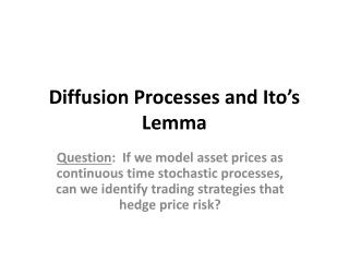 Diffusion Processes and Ito�s Lemma