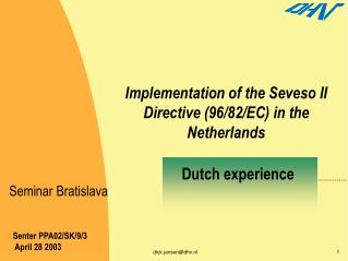 Implementation of the Seveso II Directive (96/82/EC) in the Netherlands