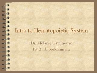 Intro to Hematopoietic System