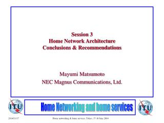 Session 3 Home Network Architecture Conclusions & Recommendations