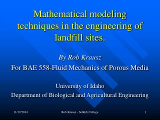 Mathematical modeling techniques in the engineering of landfill sites.