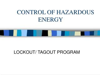 CONTROL OF HAZARDOUS ENERGY