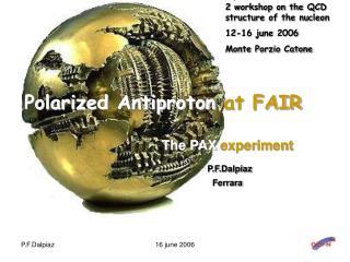The PAX experiment P.F.Dalpiaz Ferrara