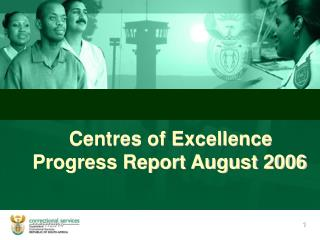 Centres of Excellence Progress Report August 2006