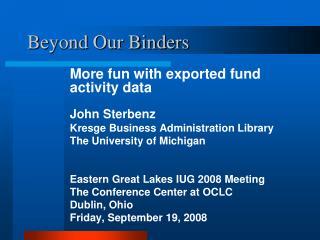 Beyond Our Binders