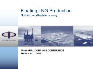 Floating LNG Production Nothing worthwhile is easy…