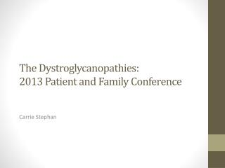 The  Dystroglycanopathies :  2013 Patient and Family Conference