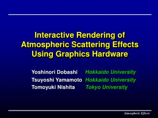 Interactive Rendering of Atmospheric Scattering Effects Using Graphics Hardware