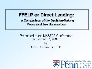FFELP or Direct Lending:   A Comparison of the Decision-Making  Process at two Universities