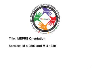 Title:   MEPRS Orientation Session:   M-4-0800 and M-4-1330