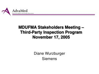 MDUFMA Stakeholders Meeting –  Third-Party Inspection Program  November 17, 2005