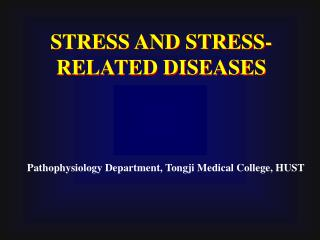 STRESS AND STRESS-RELATED DISEASES