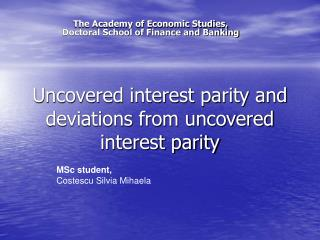 Uncovered interest parity and deviations from uncovered interest parity