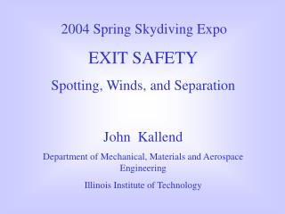 EXIT SAFETY Spotting, Winds, and Separation John  Kallend