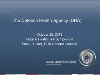 The Defense Health Agency (DHA)