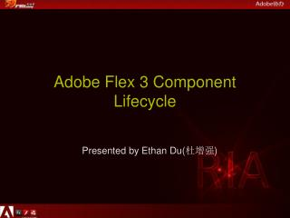 Adobe Flex 3 Component  Lifecycle