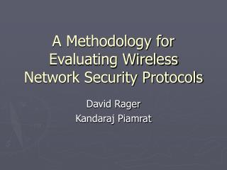 A Methodology for Evaluating Wireless Network Security Protocols