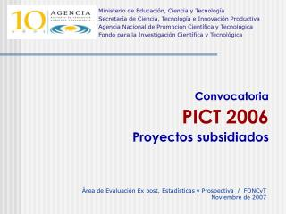 Convocatoria  PICT 2006 Proyectos subsidiados
