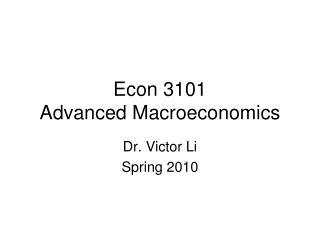 Econ 3101 Advanced Macroeconomics