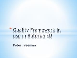Quality Framework in use in Rotorua ED