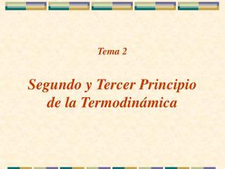 Tema 2 Segundo y Tercer Principio de la Termodinámica